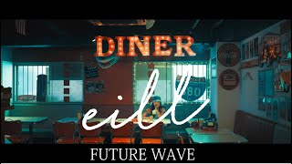 eill - FUTURE WAVE