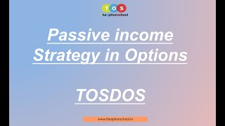 Passive Income Option Trading Strategy - TOSDOS  | by The Option School | LIVE