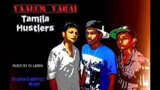 Vaalum varai - Tamila Hustlers (Tamil Rap Song)