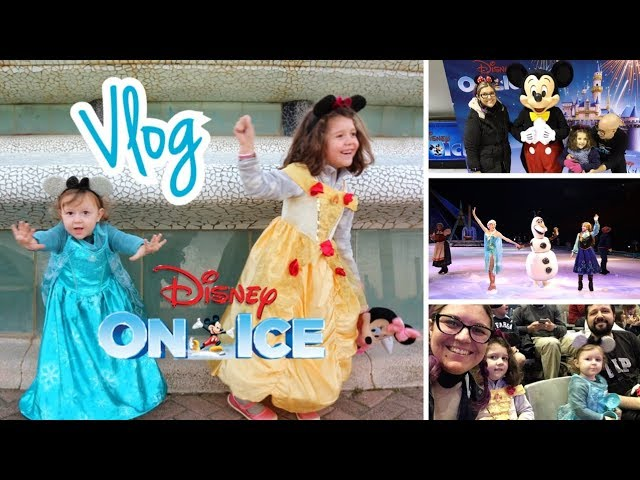 VLOGS DIARIOS | DISNEY ON ICE 2019 Barcelona | Vlogs familiares