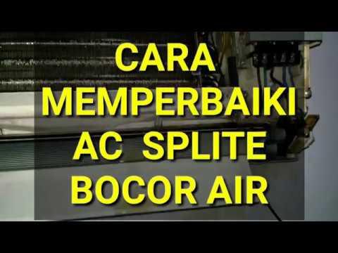 Cara memperbaiki ac split bocor air #2017