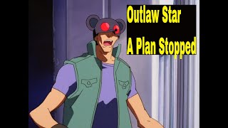 Enjoyed this Outlaw Star - A Plan Stopped video??? Be sure to LIKE & SUBSCRIBE for more uploads. Outlaw Star (星方武侠アウトロースター Seihō Bukyō Autorō ...