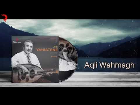 AKLI YAHIATENE 2018 - Aqli wahmagh