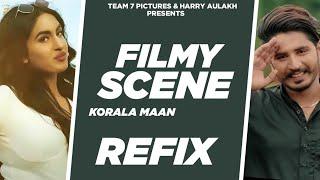 Filmy Scene (Refix) : Korala Maan | Mista Baaz | Gurlej Akhtar | Latest Punjabi Songs 2021