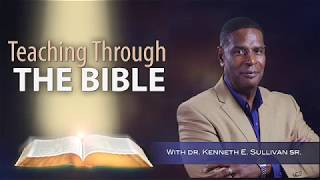 1 Corinthians Chapter 4 - Teaching Through the Bible with Dr. Kenneth Sullivan