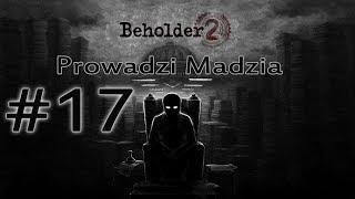 Beholder 2 #17 - Piękna Tona i pozbycie się Glorii