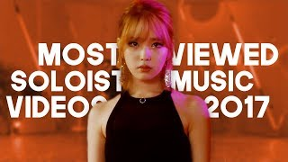 «TOP 30» MOST VIEWED KPOP SOLOIST'S MUSIC VIDEOS OF 2017