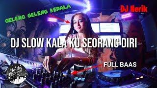 Download Lagu DJ SLOW KALA KU SEORANG DIRI mp3