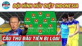 Tin Bóng Đá Việt Nam 14/10: Đội Hình Hủy Diệt Indonesia..Thầy Park Loại Cầu Thủ Đầu Tiên