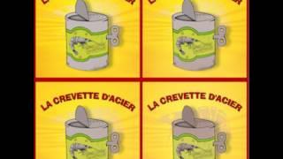 La vie - La Crevette d'Acier
