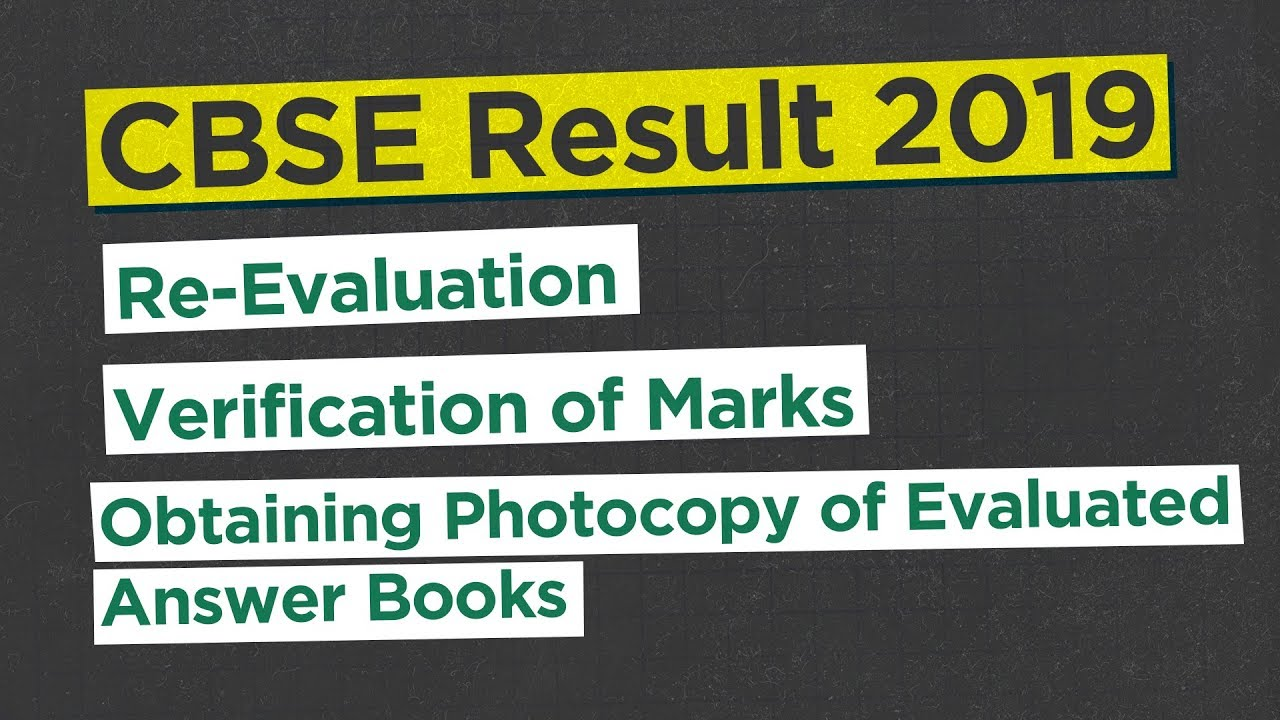 CBSE Result 2019: Copy Rechecking, Re-evaluation, Marks Verification,  Photocopy of Answer Booklet