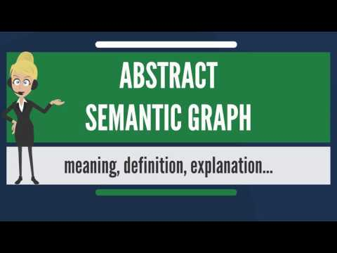 What is ABSTRACT SEMANTIC GRAPH? What does ABSTRACT SEMANTIC GRAPH mean?