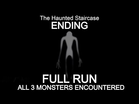 ROBLOX The Haunted Staircase ENDING | FULL RUN, ALL 3 MONSTERS ENCOUNTERED