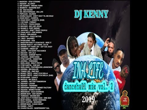 DJ KENNY INA LIFE DANCEHALL MIX VOL 2.  JAN 2019