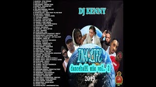 DJ KENNY INA LIFE DANCEHALL MIX VOL 2.  JAN 2019