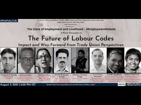 Panel Discussion | The Future of Labour Codes: Impact and Way Forward from Trade Union Perspectives