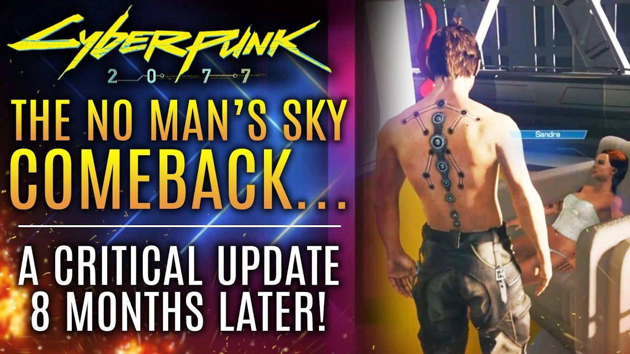 Cyberpunk 2077 - The No Man's Sky COMEBACK! A Critical Update 8 Months Later. New Updates!