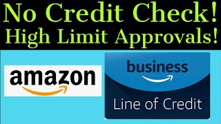 No Credit Check! High Limits! Amazon Net 55 Line of Credit. Easy Approval!