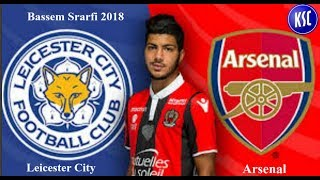 Bassem Srarfi  ● Welcome To Arsenal-Leicester !● The tunisian skiller ●King Of Dribbling ● 2018 |HD|