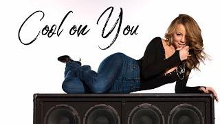 Mariah Carey - Cool on You (Lyrics)