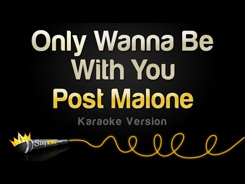 Post Malone – Only Wanna Be With You (Karaoke Version)