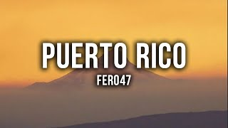 Fero47 - Puerto Rico [Lyrics]