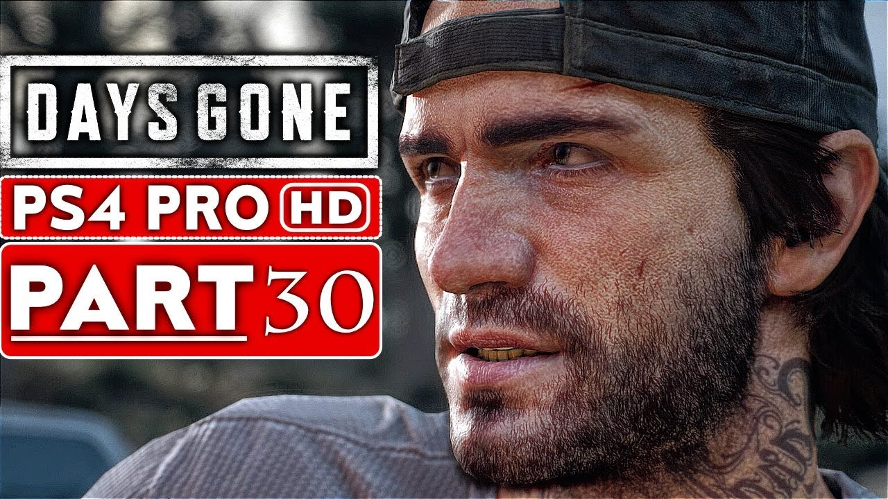 DAYS GONE Gameplay Walkthrough Part 30 [1080p HD PS4 PRO] - No Commentary
