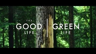 Chapter 1: The crossroads, The Good Life - The Green Life