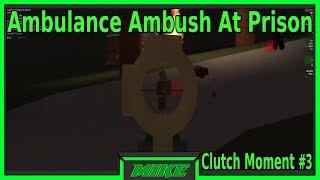Roblox Apocalpyse Rising Clutch Moment #4| Prison Ambulance Ambush| Apocalypse Rising Reborn