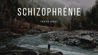 Schizophrénie [Texte oral]