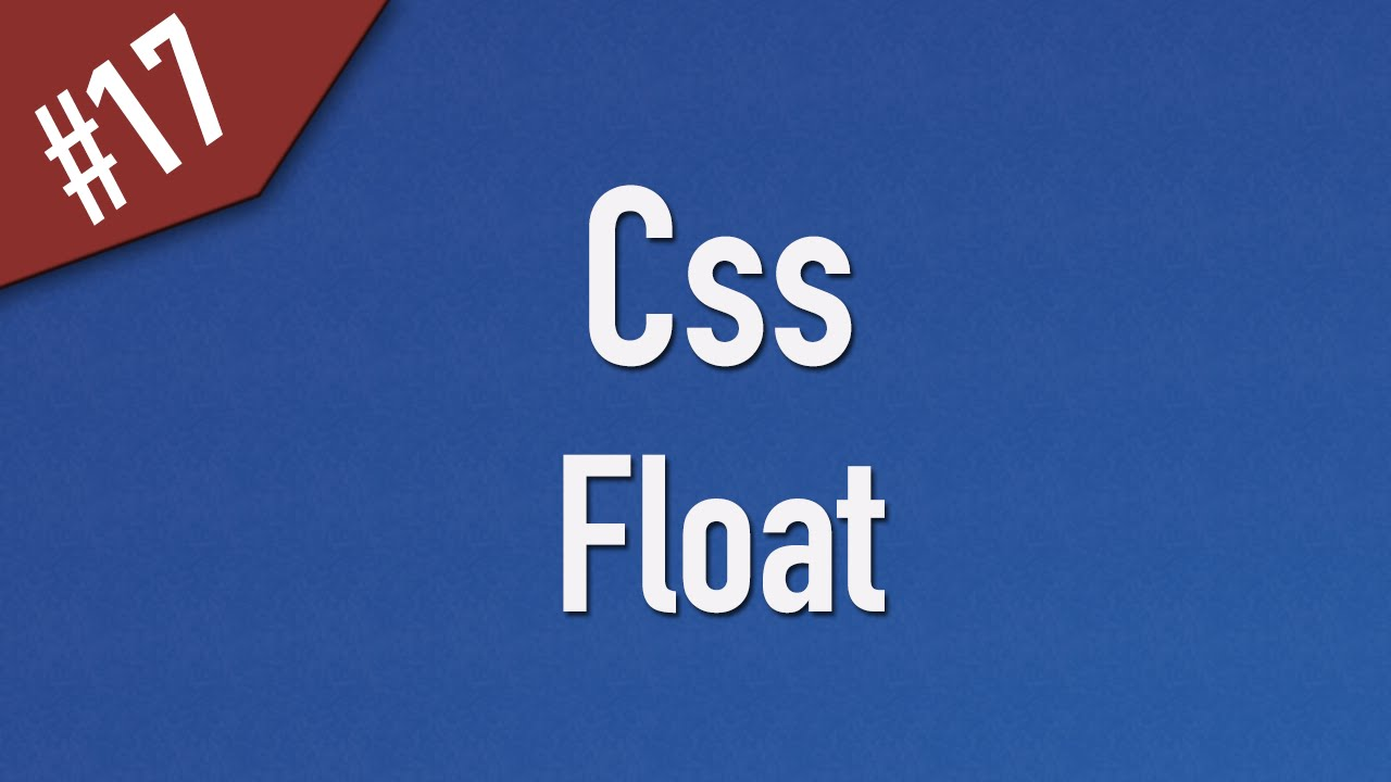 Learn Css in Arabic #17 - Float - Left, Right, None and Clear