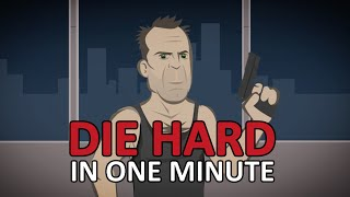 Die Hard in One Minute
