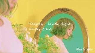 태연 taeyeon - lonely night (empty arena)