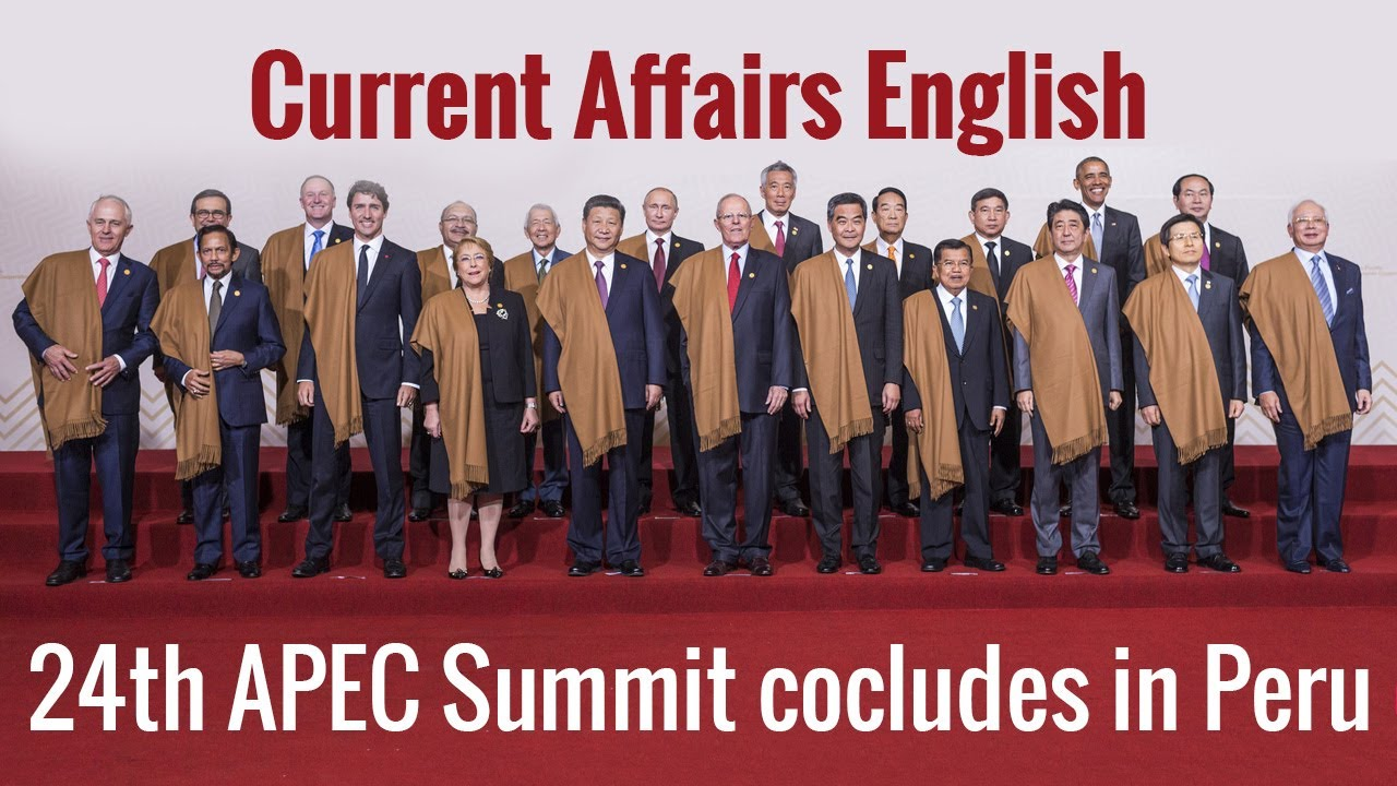 Current Affairs English : 24th APEC Summit cocludes in Peru
