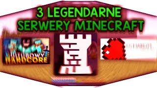 3 LEGENDARNE SERWERY MINECRAFT