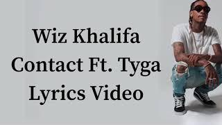 Wiz Khalifa - Contact feat. Tyga [Lyrics]