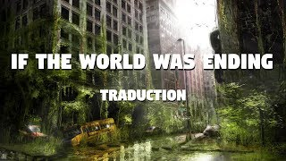 Download Lagu If The World Was Ending - JP Saxe Ft Julia Michaels TRADUCTION FRANCAISE MP3