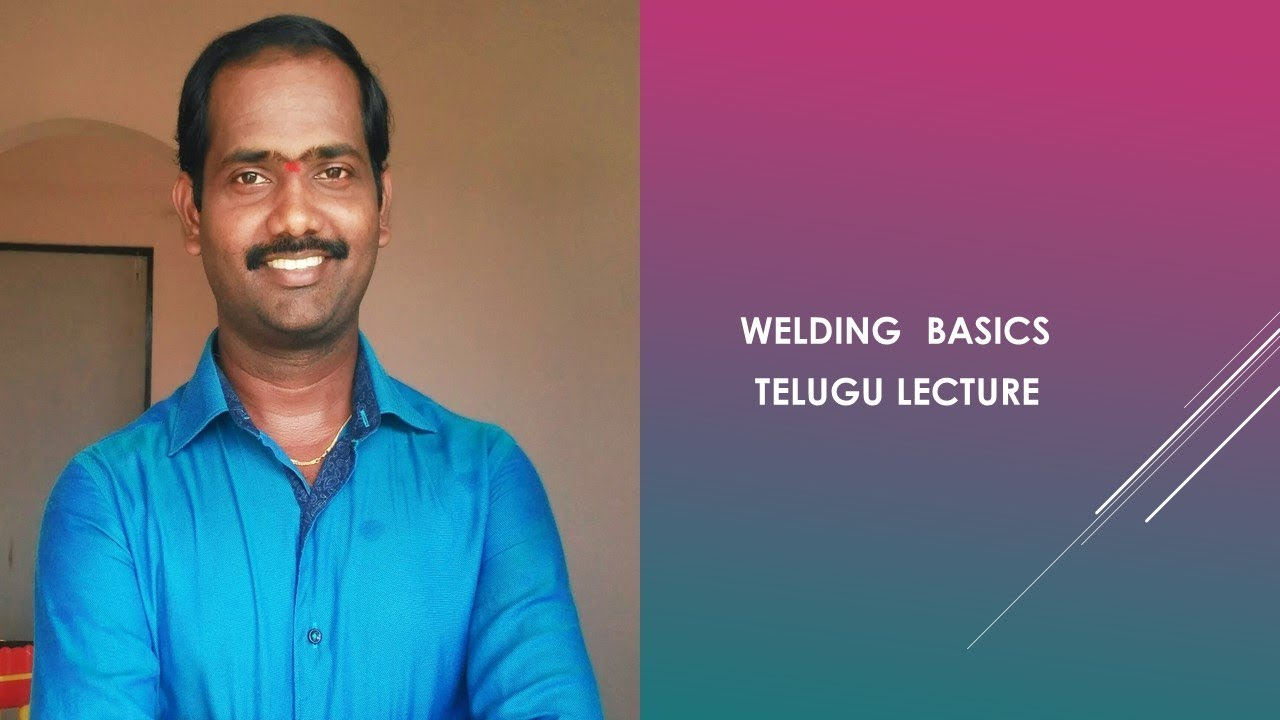 welding basics telugu lecture
