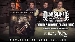 Dead Silence Hides My Cries - Born To Find Myself (Instrumental) (Track Video)