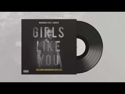 Maroon 5 ft. Card B - Girls Like You (Giuliano Marangoni Bootleg)