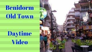 Benidorm Old Town | Daytime Video