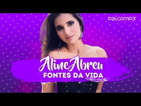 Fontes da Vida - Aline Abreu (Versão Palco MP3)