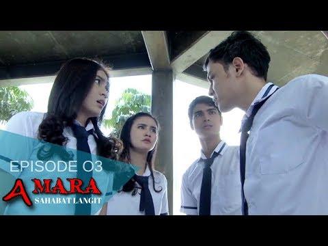 Amara Sahabat Langit - Episode 03 | Sinetron 2017