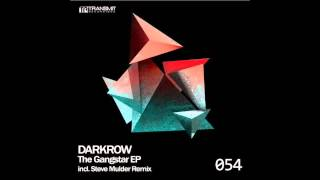 Darkrow - The Gangstar (Steve Mulder Remix) [Transmit Recordings]