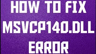 How To Fix msvcp140.dll missing error Windows 10/8/7