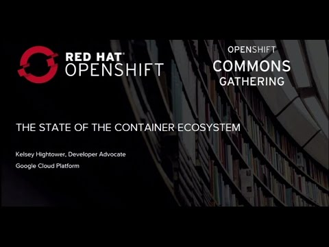 OpenShift Commons Gathering Seattle 2016 : State of Container Ecosystem - Kelsey Hightower (Google)