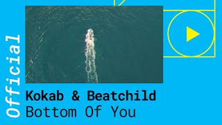 Kokab & Beatchild - Bottom Of You (Official Lyric Video)