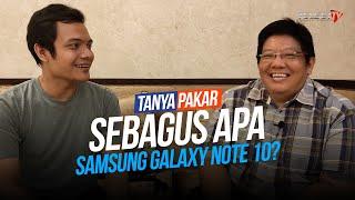 Tanya Pakar: Sebagus Apa Samsung Galaxy Note 10?