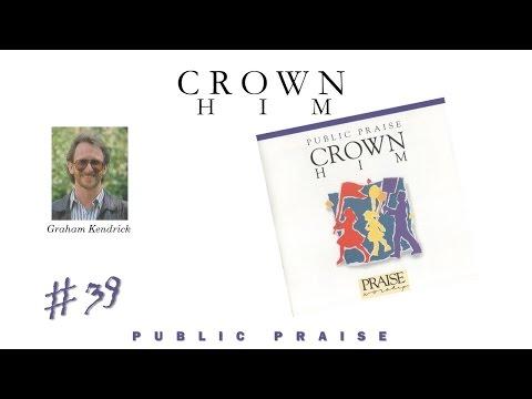 Graham Kendrick- Crown Him (Public Praise Live) (1991)