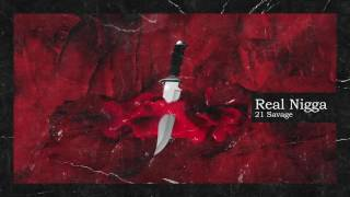 [2.86 MB] 21 Savage & Metro Boomin - Real Nigga (Official Audio)